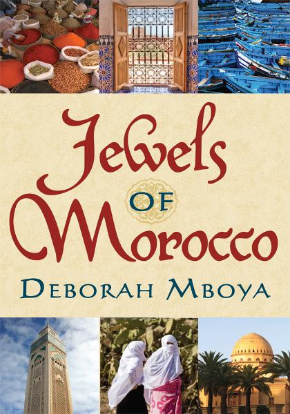 Jewels of Morocco By: Deborah Mboya