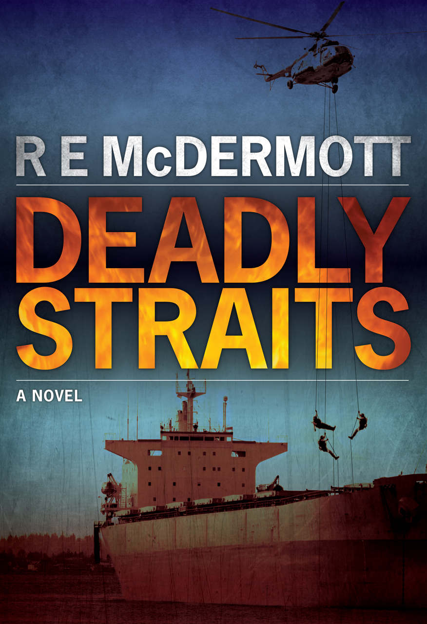 Deadly Straits By: R.E. McDermott