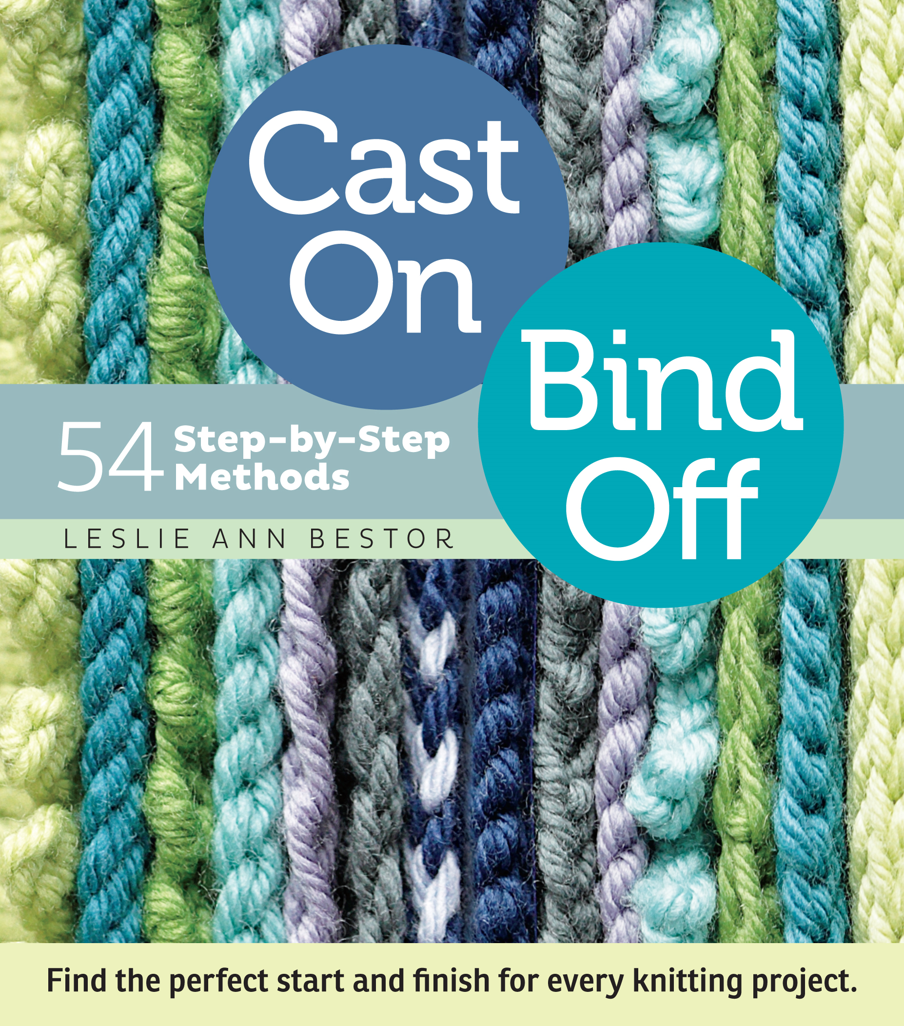 Cast On, Bind Off By: Leslie Ann Bestor