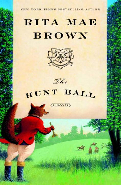 The Hunt Ball By: Rita Mae Brown