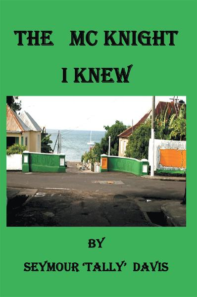 The McKnight I Knew By: Seymour Tally Davis