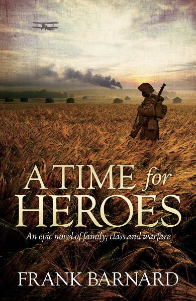 A Time for Heroes By: Frank Barnard
