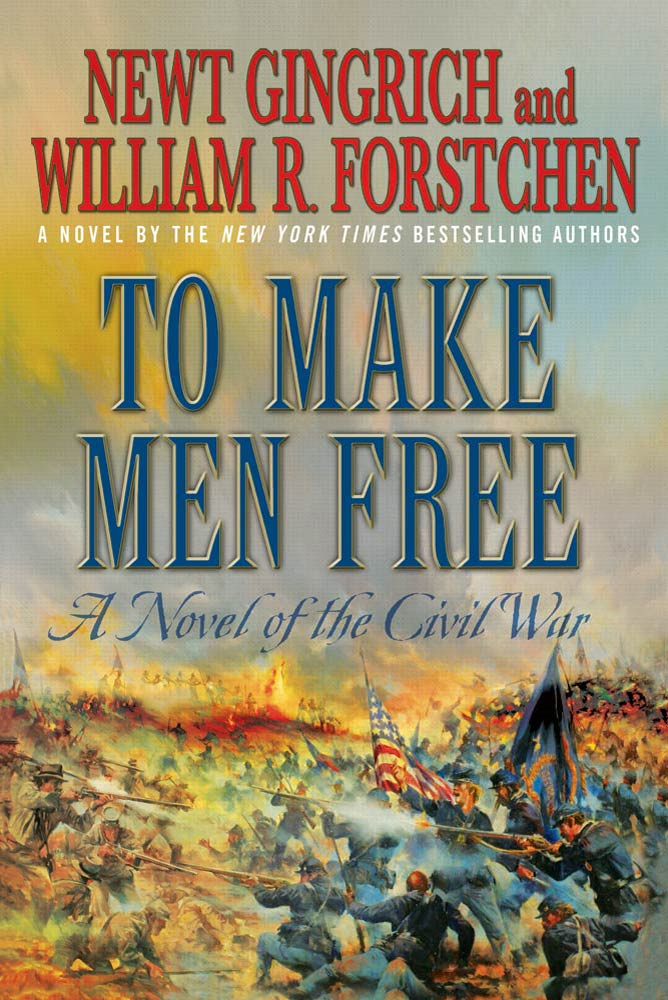 To Make Men Free By: Albert S. Hanser,Newt Gingrich,William R. Forstchen