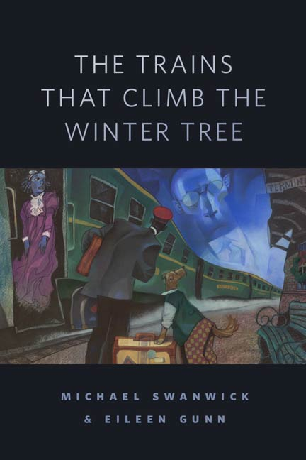 The Trains That Climb the Winter Tree By: Eileen Gunn,Michael Swanwick