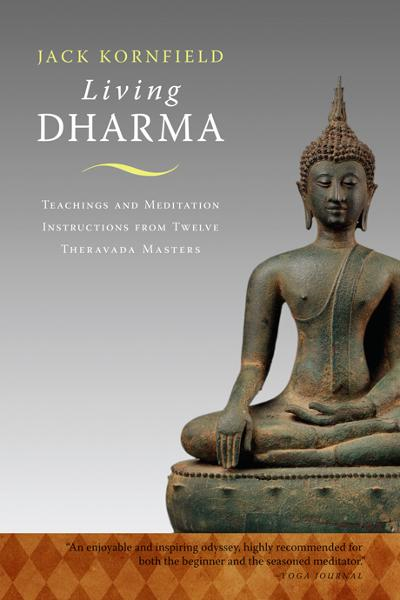 Living Dharma: Teachings and Meditation Instructions from Twelve Theravada Masters By: Chogyam Trungpa,Jack Kornfield,Ram Dass