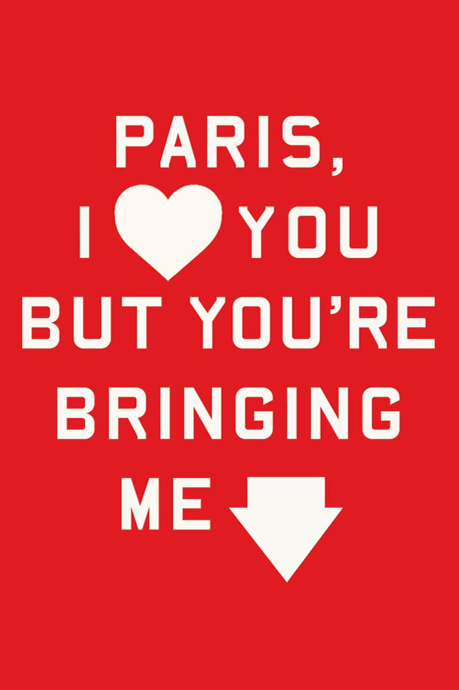 Paris, I Love You but You're Bringing Me Down By: Rosecrans Baldwin