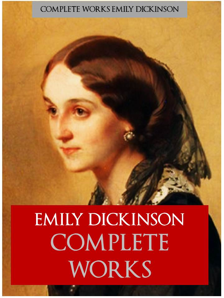 EMILY DICKINSON | COMPLETE WORKS By: Emily Dickinson