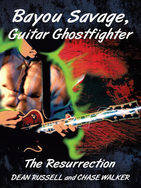 Bayou Savage  Guitar Ghostfighter: The Resurrection