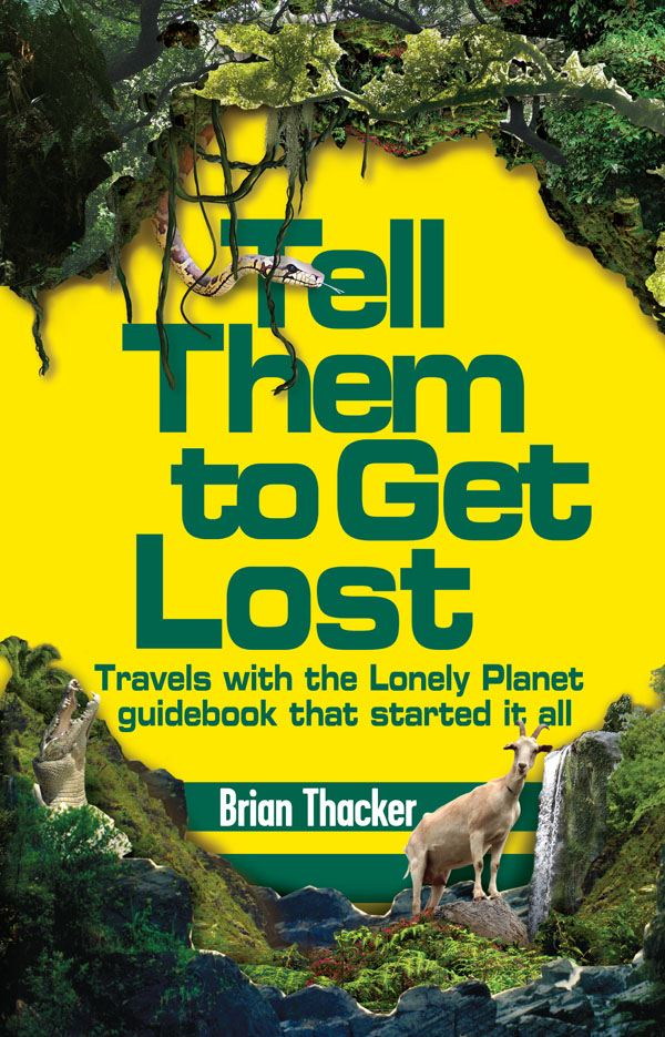 Tell Them to Get Lost By: Brian Thacker