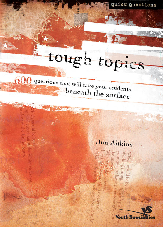 Tough Topics By: Jim   Aitkins