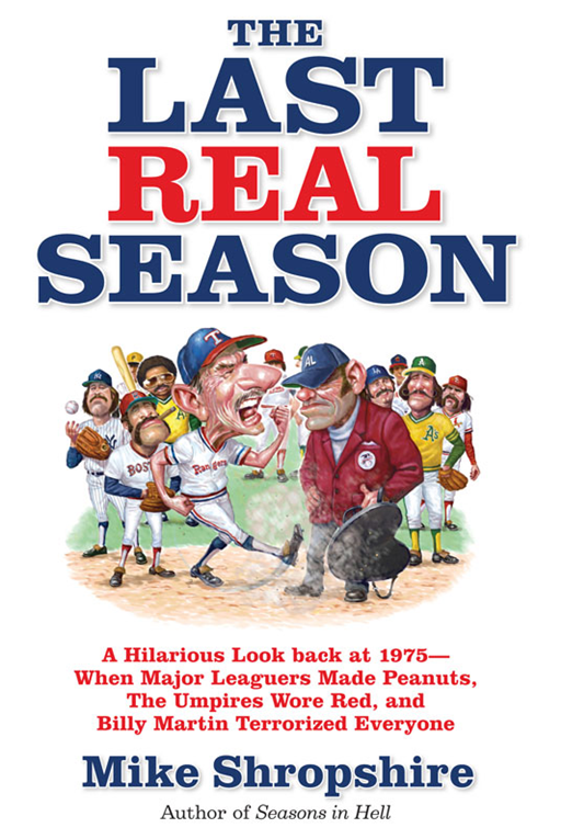 The Last Real Season By: Mike Shropshire