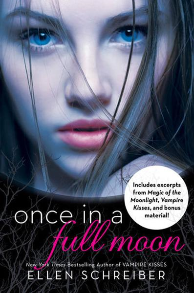 Once in a Full Moon with Bonus Material By: Ellen Schreiber
