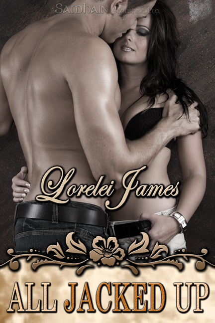 All Jacked Up By: Lorelei James