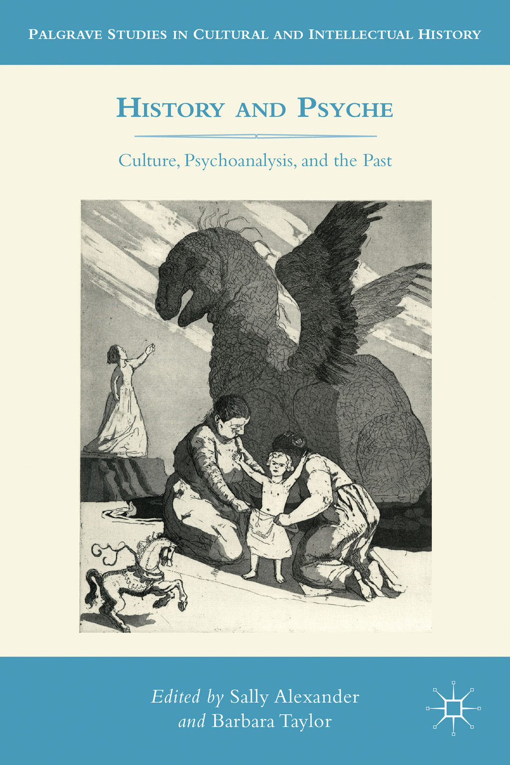History and Psyche Culture,  Psychoanalysis,  and the Past