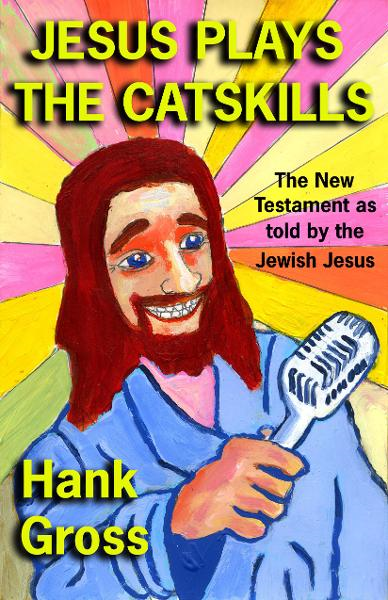 Jesus Plays the Catskills