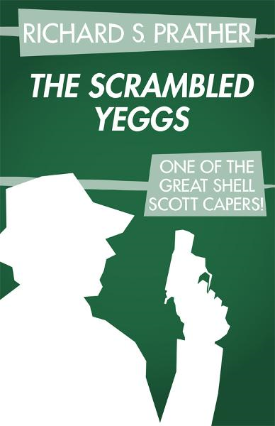 The Scrambled Yeggs By: Richard S. Prather