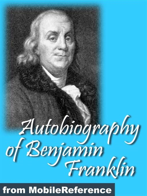 Autobiography Of Benjamin Franklin.: Illustrated (Mobi Classics) By: Benjamin Franklin