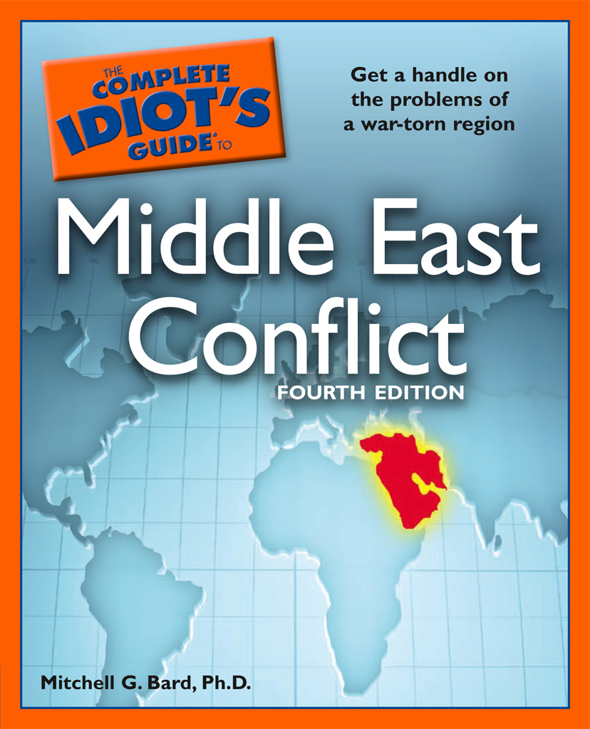 The Complete Idiot's Guide to Middle East Conflict, 4th Edition