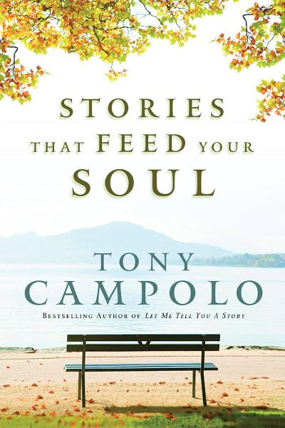 Stories That Feed Your Soul By: Tony Campolo
