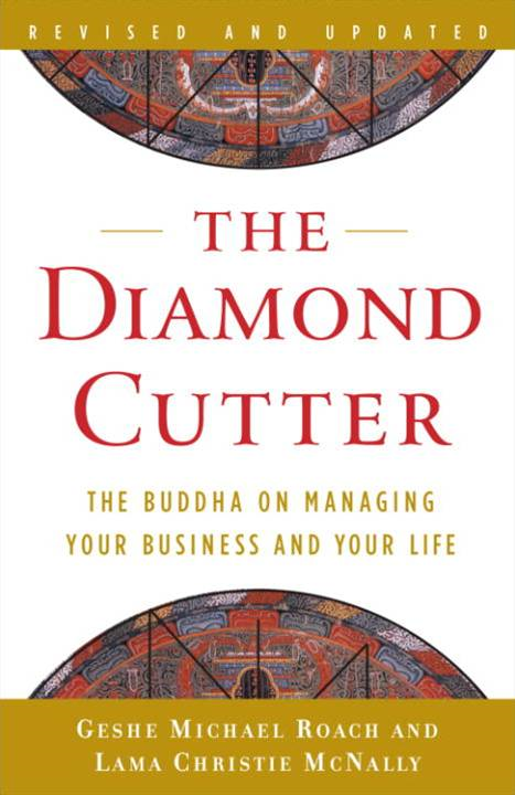 The Diamond Cutter By: Geshe Michael Roach,Lama Christie McNally