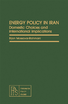 Energy Policy in Iran Domestic Choices and International Implications