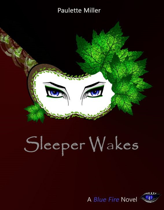 Sleeper Wakes: Blue Fire series, Book 2