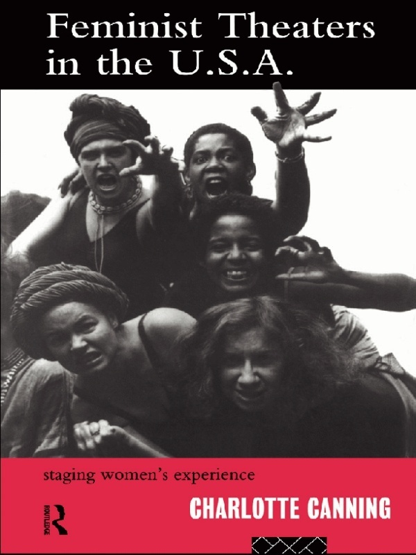 Feminist Theatres in the USA Staging Women's Experience
