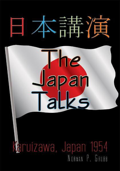 The Japan Talks By: Norman P. Grubb