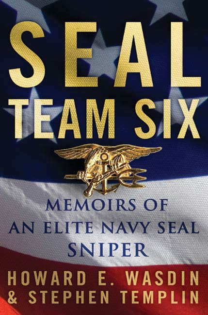 SEAL Team Six By: Howard E. Wasdin,Stephen Templin