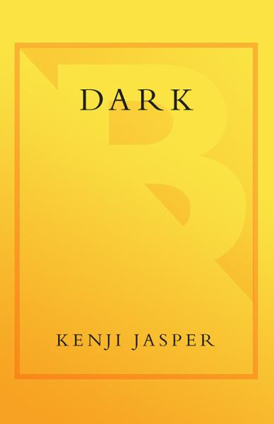 Dark By: Kenji Jasper