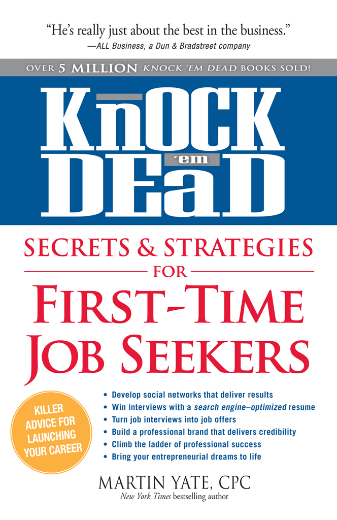 Knock 'em Dead - Secrets & Strategies for First-Time Job Seekers