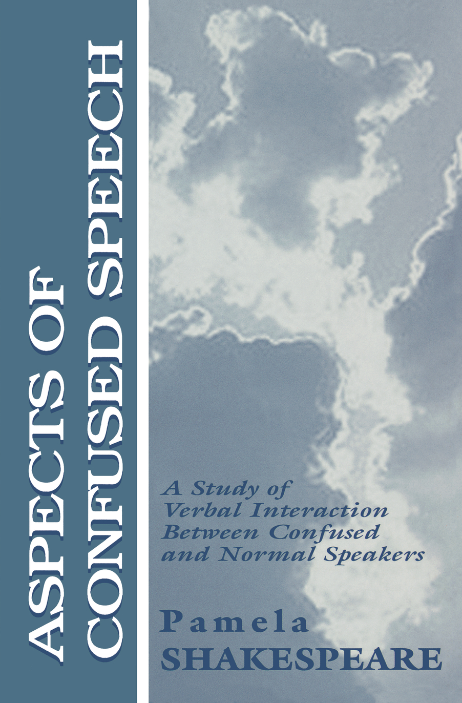 Aspects of Confused Speech A Study of Verbal Interaction Between Confused and Normal Speakers