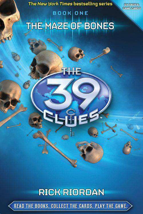 The 39 Clues Book 1: The Maze of Bones By: Rick Riordan