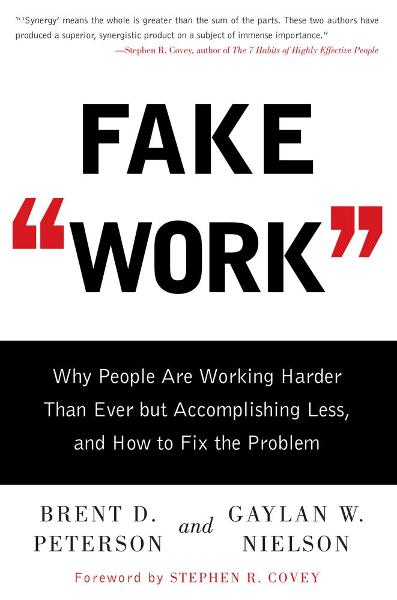 Fake Work By: Brent D Peterson,Gaylan W Nielson