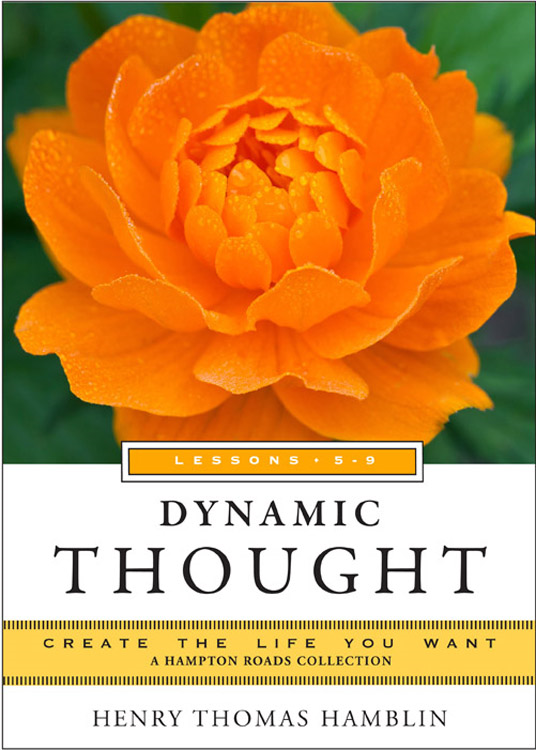 Dynamic Thought, Lessons 5-9: Create the Life You Want, a Hampton Roads Collection