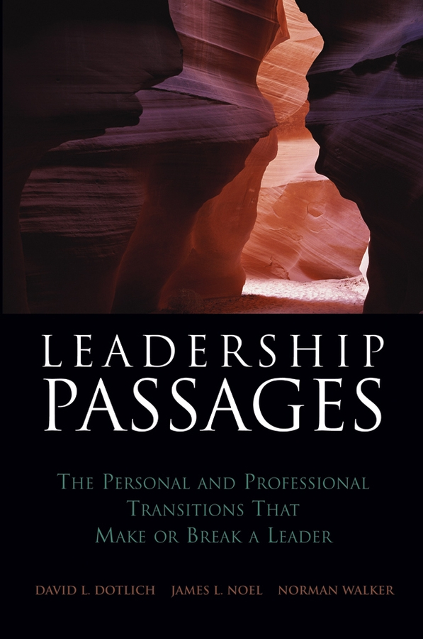 Leadership Passages By: David L. Dotlich,James L. Noel,Norman Walker
