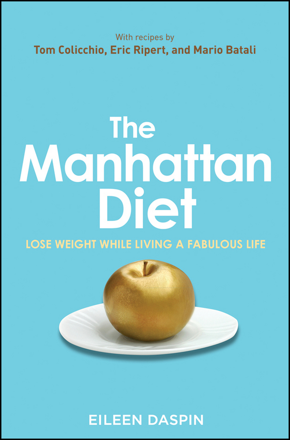 The Manhattan Diet By: Eileen Daspin