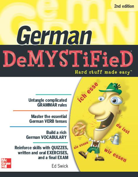 German DeMYSTiFieD, Second Edition By: Ed Swick