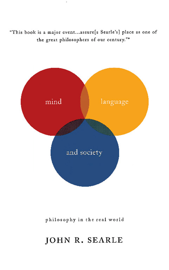 Mind, Language And Society: Philosophy In The Real World By: John R Searle