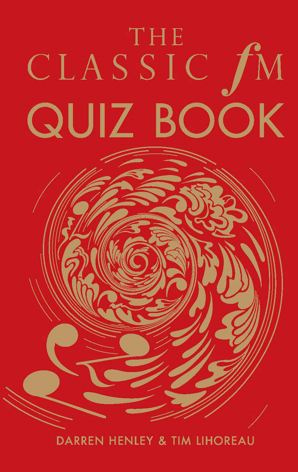 The Classic FM Quiz Book By: Darren Henley,Tim Lihoreau