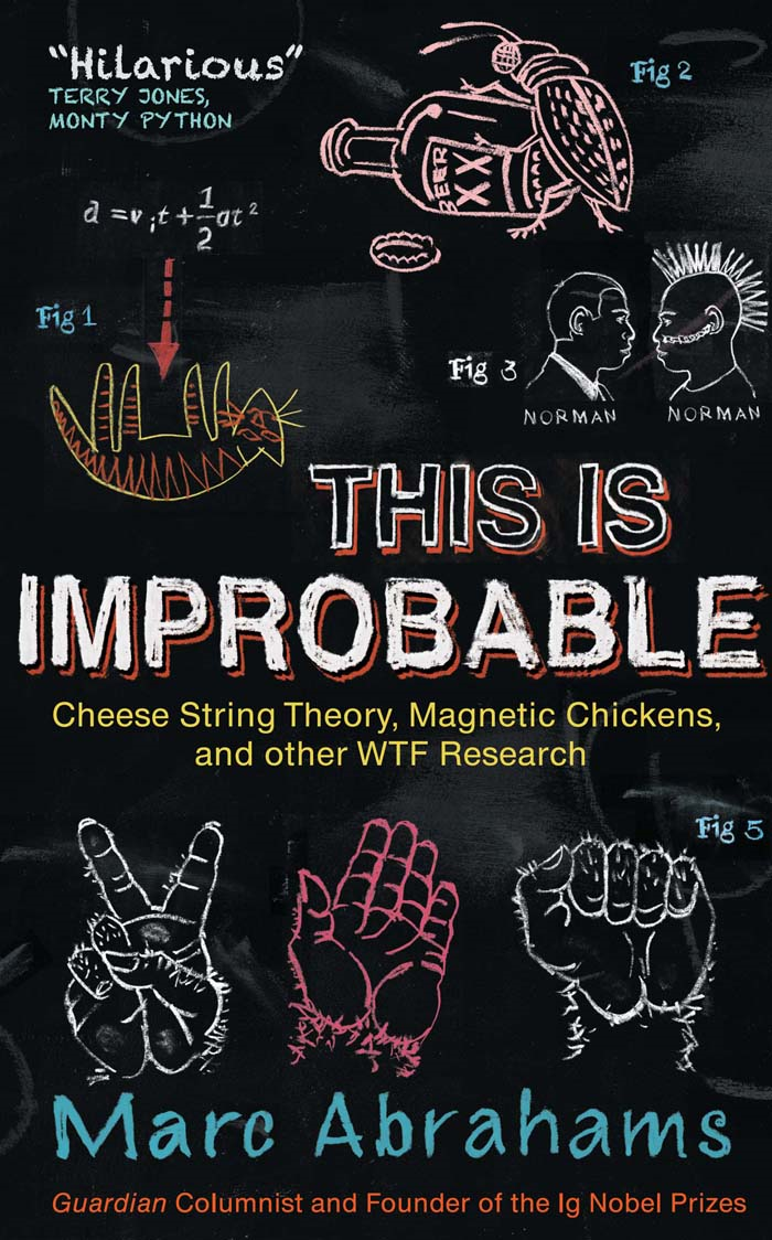 This is Improbable By: Marc Abrahams