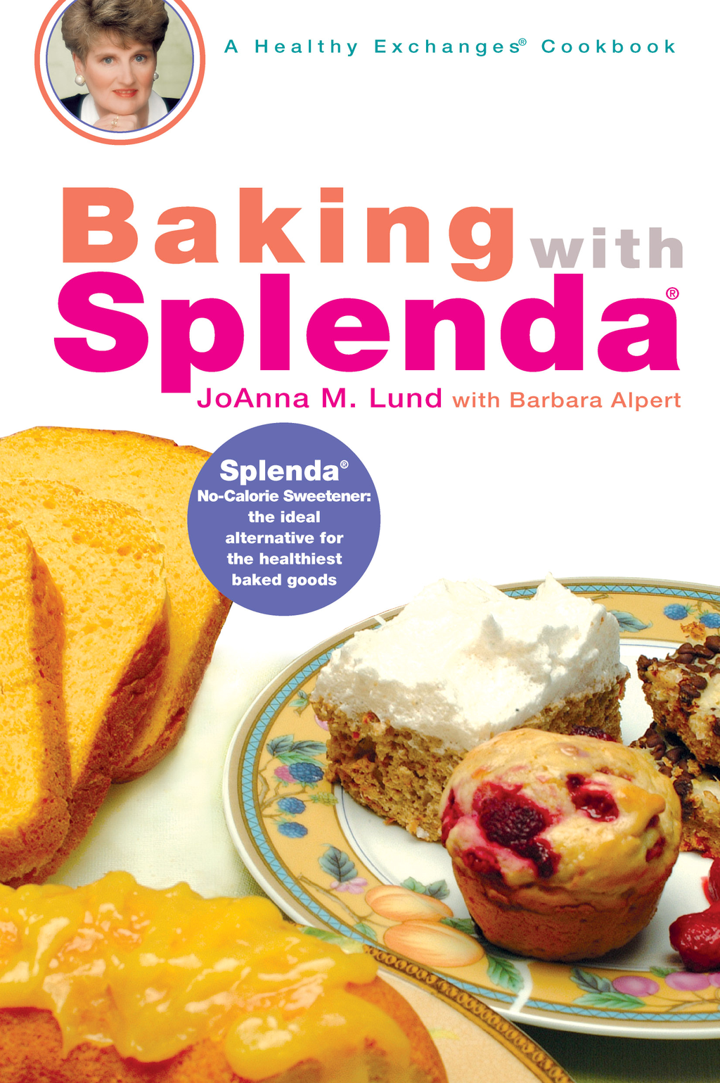 Baking with Splenda By: Barbara Alpert,JoAnna Lund