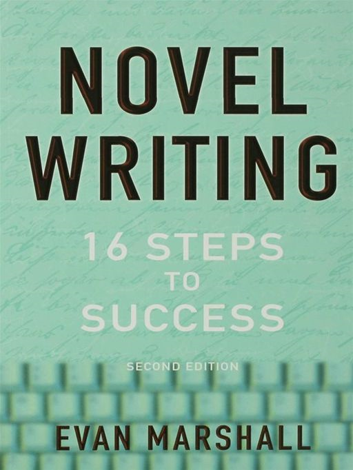 Novel Writing: 16 Steps To Success By: Evan Marshall