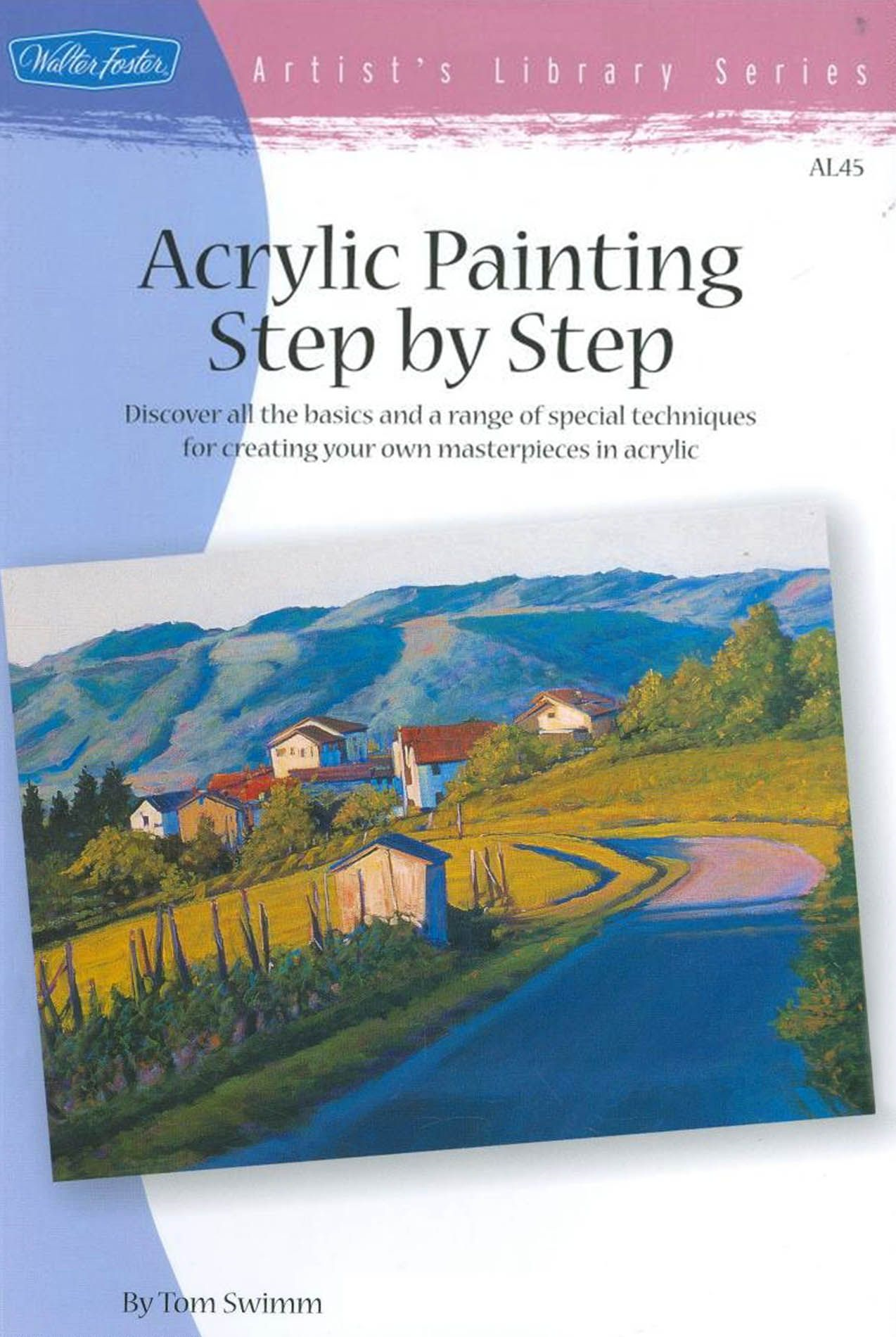 Acrylic Painting Step by Step By: Tom Swimm