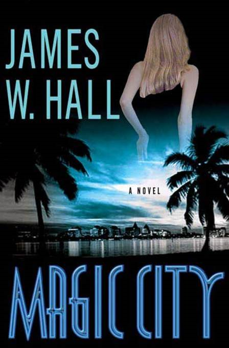 Magic City By: James W. Hall