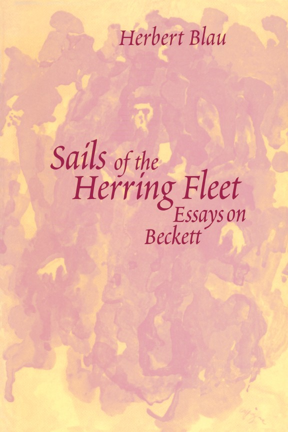 Sails of the Herring Fleet: Essays on Beckett