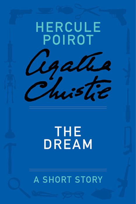 The Dream By: Agatha Christie
