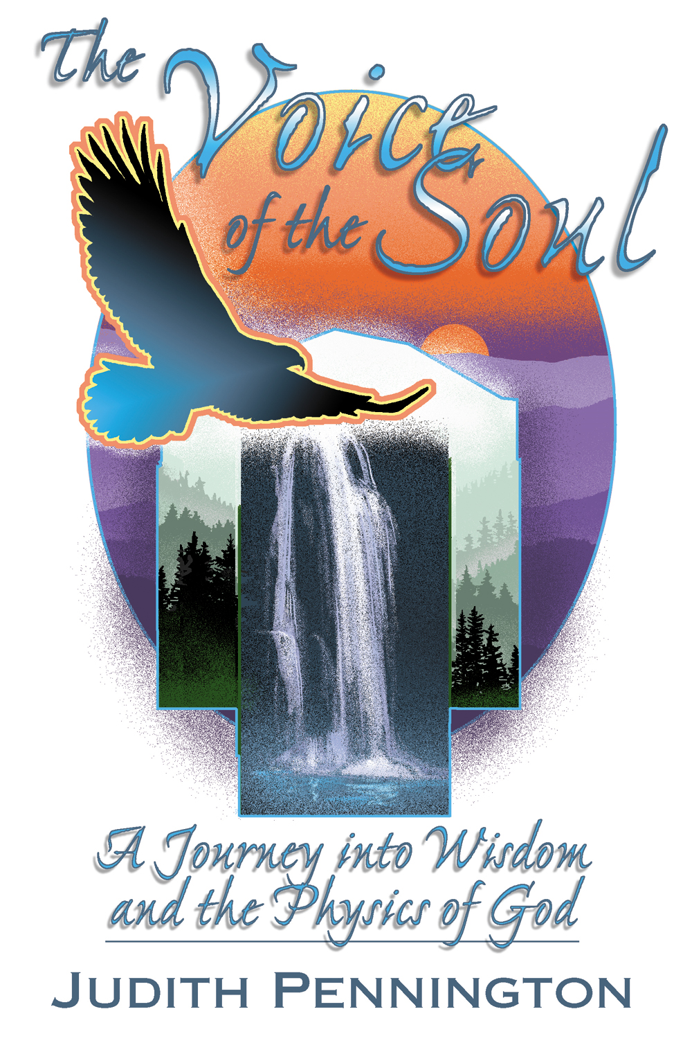 The Voice of the Soul By: Judith Pennington