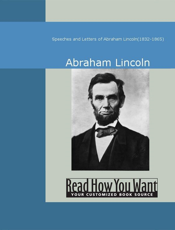 Speeches And Letters Of Abraham Lincoln(1832-1865)