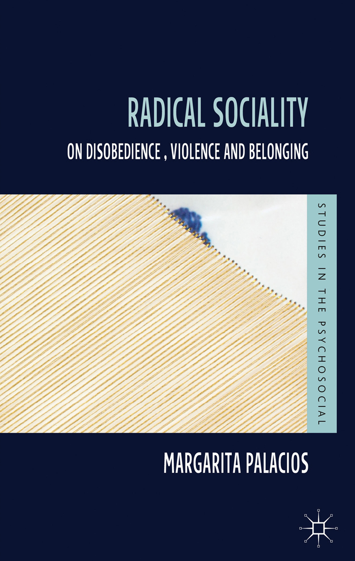 Radical Sociality On Disobedience,  Violence and Belonging